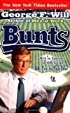 Bunts (0684853744) by George F. Will
