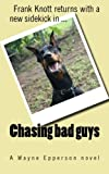 Chasing bad guys: (Frank Knott action adventure series Book 2)