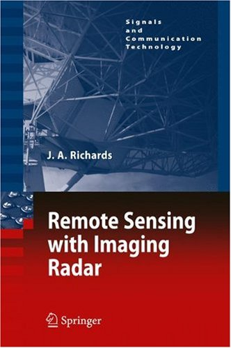 Remote Sensing with Imaging Radar (Signals and Communication Technology)