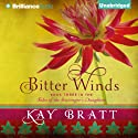 Bitter Winds: Tales of the Scavenger's Daughters, Book Three (       UNABRIDGED) by Kay Bratt Narrated by Kate Rudd