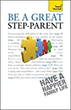 img - for Be a Great Step-Parent: Teach Yourself 2010 (Teach Yourself - General) book / textbook / text book