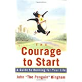 "The Courage To Start: A Guide To Running for Your Lifeby John ""The Penguin""..."