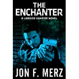 The Enchanter: A Lawson Vampire Novel - pre1A (The Lawson Vampire Series)by Jon F. Merz