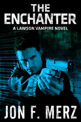 The Enchanter: A Lawson Vampire Novel - pre1A (The Lawson Vampire Series)