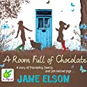 A Room Full of Chocolate Audiobook by Jane Elson Narrated by Katy Sobey