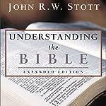 Understanding the Bible | John R. W. Stott