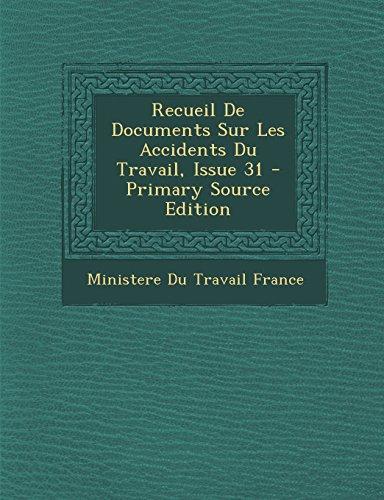 Recueil de Documents Sur Les Accidents Du Travail, Issue 31
