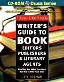 img - for Writer's Guide to Book Editors, Publishers, and Literary Agents, 13th Edition (with CD-ROM): Who They Are! What They Want! And How to Win Them Over! book / textbook / text book