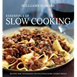 Williams-Sonoma Essentials of Slow Cooking: Recipes and Techniques for Delicious Slow-Cooked Meals ~ Melanie Barnard