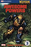 Wolverine: Awesome Powers (DK Readers: Level 3)