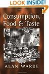 Consumption, Food and Taste