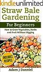 Straw Bale Gardening: How to Grow Veg...