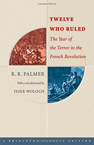 Twelve Who Ruled: The Year of the Terror in the French...