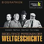 Bedeutende Personen der Weltgeschichte: Kemal Atatürk / Pablo Picasso / Charlie Chaplin / Ernest Hemingway   Annegret Augustin