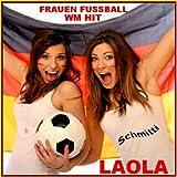 """Frauen Fussball Weltmeisterschaft Sommer Hit - Wm Party Hits Sommerhits, Fussballhits Laolavon """"Schmitti"""""""