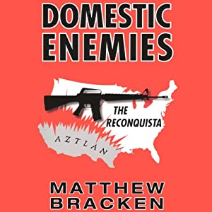 Domestic Enemies: The Reconquista Audiobook