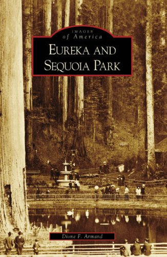 Eureka and Sequoia Park (Images of America: California)