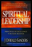 Spiritual Leadership (Commitment To Spiritual Growth) (0802467997) by J. Oswald Sanders