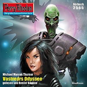 Vastrears Odyssee (Perry Rhodan 2565) Hörbuch