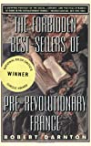 The Forbidden Best-Sellers of Pre-Revolutionary France (0393314421) by Robert Darnton