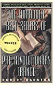 The Forbidden Best-Sellers of Pre-Revolutionary France: Robert Darnton: 9780393314427: Amazon.com: Books