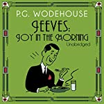 Joy in the Morning (       UNABRIDGED) by P. G. Wodehouse Narrated by Jonathan Cecil