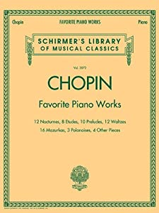 Frederic Chopin Favourite Piano Works Schirmers Library Of Musical Classics from Hal Leonard Music Corporation