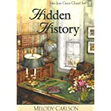 Hidden History (Tales from Grace Chapel Inn, Book 3) ~ Melody Carlson