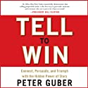 Tell to Win: Connect, Persuade, and Triumph with the Hidden Power of Story (       UNABRIDGED) by Peter Guber Narrated by Patrick Egan