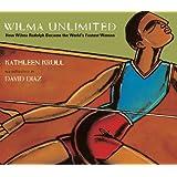 Wilma Unlimited (Turtleback School & Library Binding Edition)