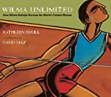 Wilma Unlimited (Turtleback School & Library Binding Edition) (0613376870) by Krull, Kathleen