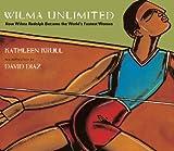 Wilma Unlimited (Turtleback School & Library Binding Edition) (0613376870) by Krull, Kathleen