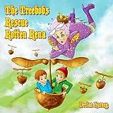 The Treebobs Rescue Rotten Rena