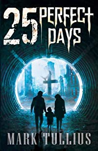 25 Perfect Days by Mark Tullius ebook deal