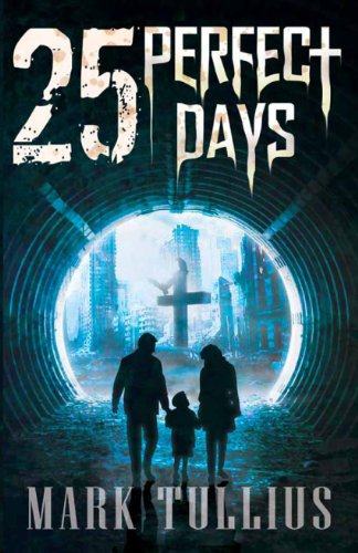 Discover this chilling gets-under-your-skin collection of interwoven short stories set in a psychologically horrifying future – 25 PERFECT DAYS by Mark Tullius