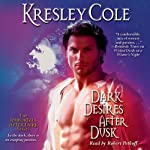 Dark Desires After Dusk: Immortals After Dark, Book 5 (       UNABRIDGED) by Kresley Cole Narrated by Robert Petkoff