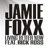Living Better Now (w/ Rick ... - Jamie Foxx