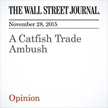A Catfish Trade Ambush (       UNABRIDGED) by  The Wall Street Journal Narrated by Paul Ryden