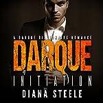 Darque Initiation: Darque Billionaire, Book 1 | Diana Steele