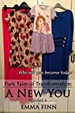 A New You: Volume 4 (Dark Tales of Transformation)