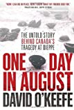 One Day in August: The Untold Story Behind Canadas Tragedy at Dieppe