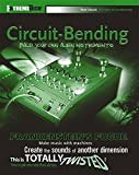 img - for Circuit-Bending: Build Your Own Alien Instruments (ExtremeTech) by Ghazala, Reed (2005) Paperback book / textbook / text book