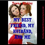My Best Friend, My Husband, and Me: An MFF Erotica Story | Tawna Bickley