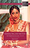img - for Gender, Sex, and the City: Urdu Rekhti Poetry in India, 1780-1870 (Literatures and Cultures of the Islamic World) book / textbook / text book