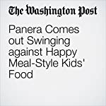 Panera Comes out Swinging against Happy Meal-Style Kids' Food | Sarah Halzack