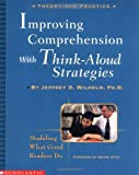 img - for Improving Comprehension with Think-Aloud Strategies: Modeling What Good Readers Do book / textbook / text book