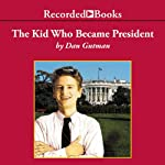 The Kid Who Became President | Dan Gutman