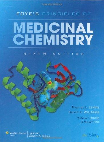 Foye's Principles of Medicinal Chemistry (Lemke, Foye's...