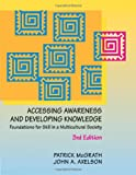img - for Accessing Awareness and Developing Knowledge: Foundations for Skill in a Multicultural Society book / textbook / text book