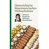 """�sterreichische B�uerinnen backen Weihnachtskekse. Die besten Rezepte aus allen neun Bundesl�ndernvon """"Diverse"""""""